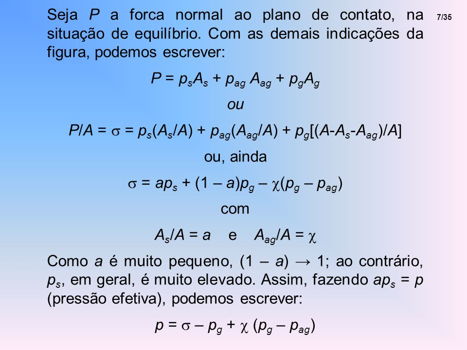 P/A = s = ps(As/A) + pag(Aag/A) + pg[(A-As-Aag)/A] ou, ainda